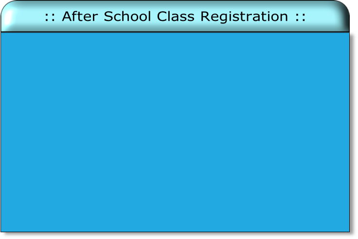 :: After School Class Registration ::