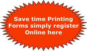 Save time Printing Forms simply register Online here